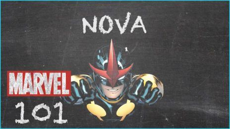 The Human Rocket - Nova - MARVEL 101