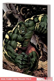 Hulk: Planet Hulk Prelude (Trade Paperback)