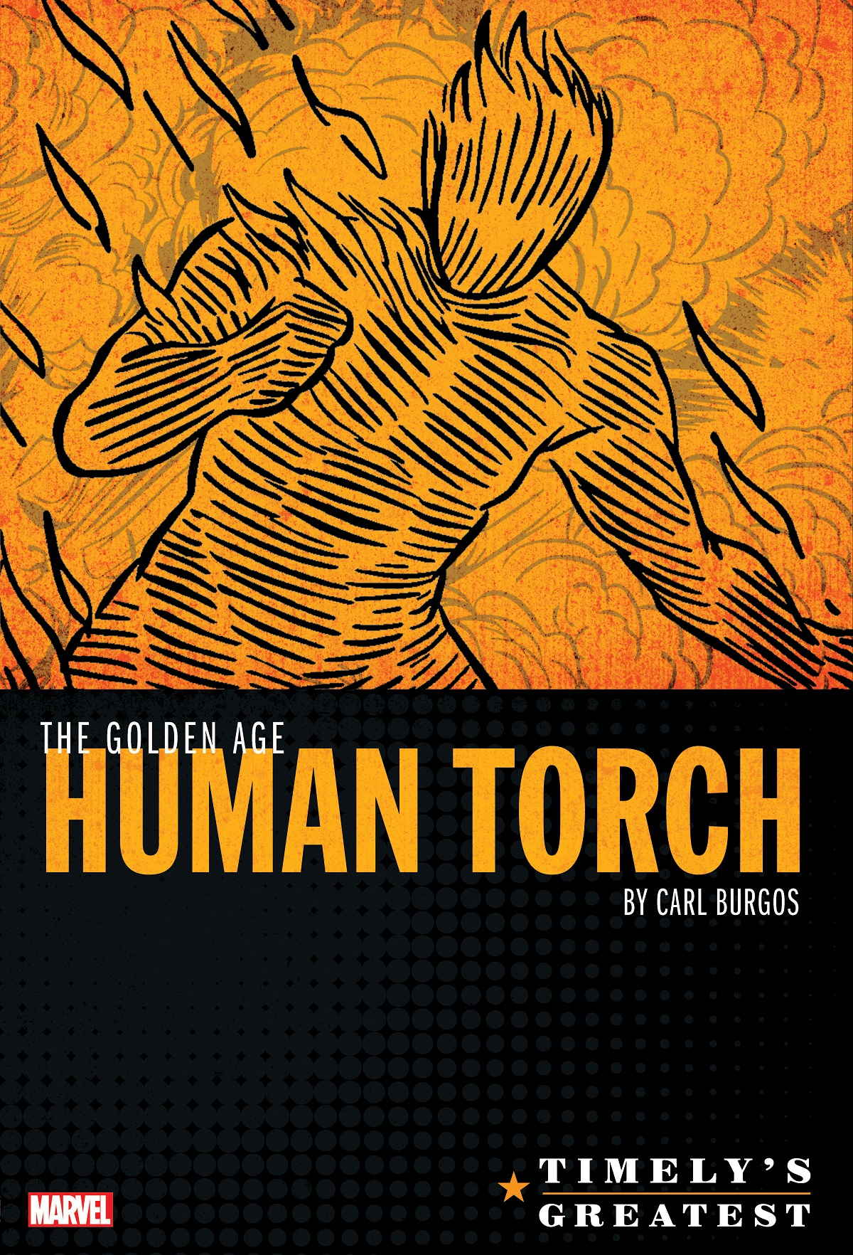 Timely's Greatest: The Golden Age Human Torch By Carl Burgos Omnibus (Hardcover)