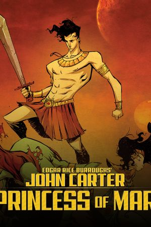 John Carter of Mars: A Princess of Mars (2011 - 2012)