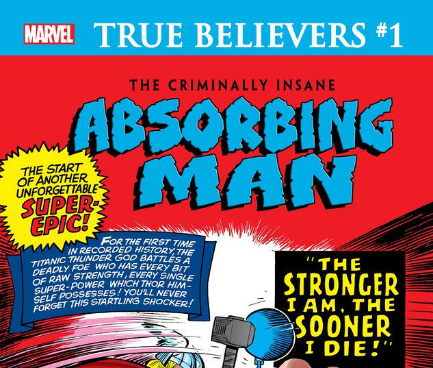 TRUE BELIEVERS: THE CRIMINALLY INSANE - ABSORBING MAN 1 #1