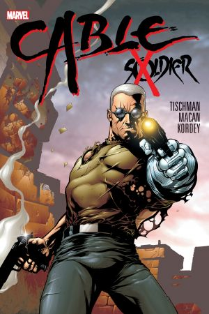 Cable: Soldier X (Hardcover)