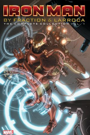 Iron Man By Fraction & Larroca: The Complete Collection Vol. 1 (Trade Paperback)