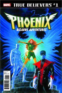 True Believers: Phoenix - Bizarre Adventures #1