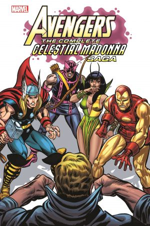 Avengers: The Complete Celestial Madonna Saga (Trade Paperback)